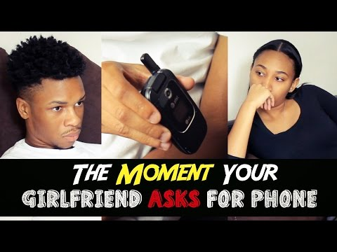 The Moment Your Girlfriend Asks for Your Phone - @AyeTeeYNFR