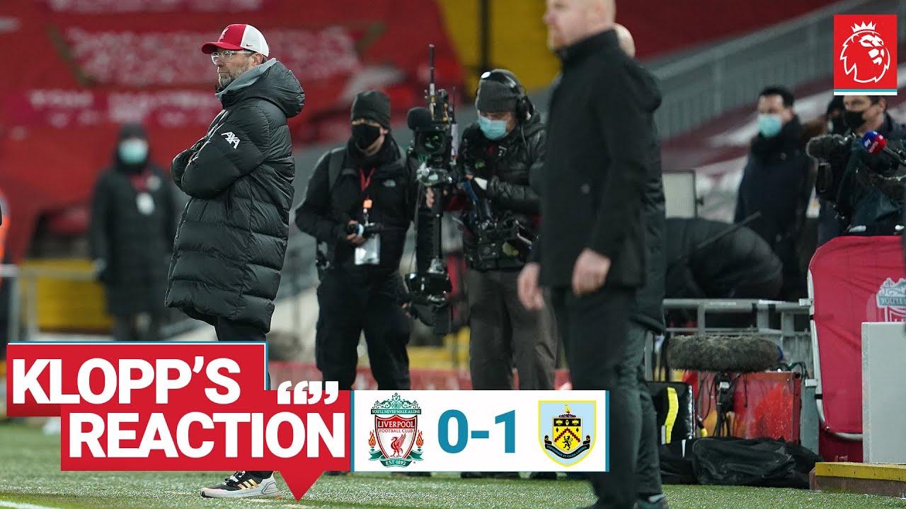 Liverpool 0-1 Burnley: Jrgen Klopp's reaction