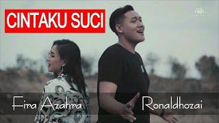 Cintaku Suci - Fira Azahra feat Ronaldhozai (Official Music Video)