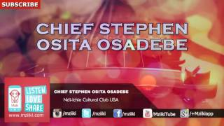 Ndi-Ichie Cultural Club USA | Chief Stephen Osita Osadebe | Official Audio