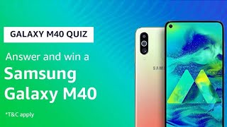 Galaxy M40 Amazon Quiz Answers – Win Samsung Galaxy M40 [Till 14 July 2019]