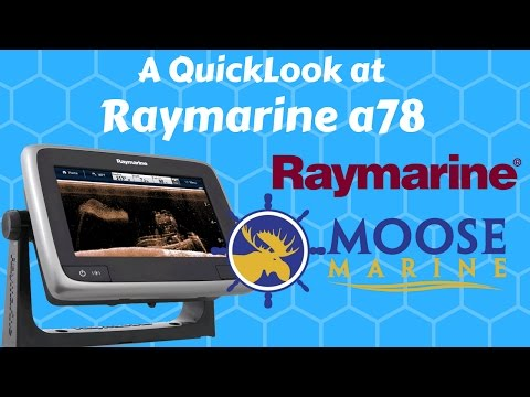 Raymarine a78 QuickLook with Moose - Moose Marine