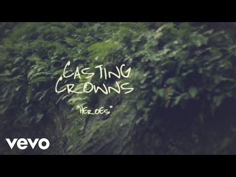 Casting Crowns - Heroes