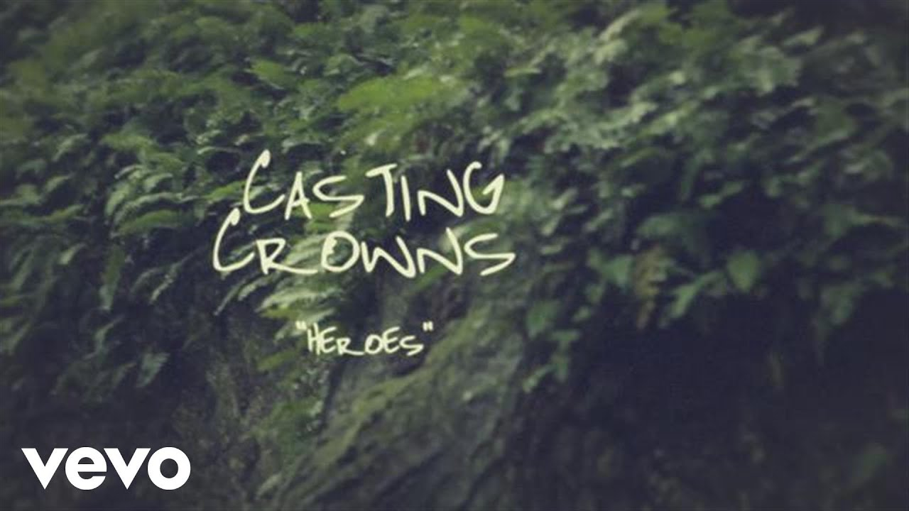 Download Casting Crowns - Heroes (Official Lyric Video)