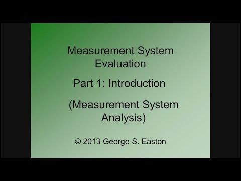 Six Sigma: Measurement System Evaluation - Part 1 - Introduction