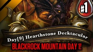 Day[9] HearthStone Decktacular #92 - Blackrock Mountain Day 1! P1