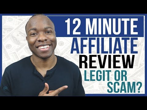 12 Minute Affiliate Review: LEGIT ClickBank Affiliate Marketing System Or SCAM?