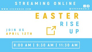 Easter: Rise Up in the Power of Hope CVCHURCH Online 04.12.20 1130am