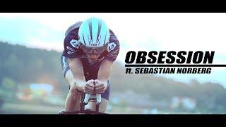 OBSESSION - ft. Sebastian Norberg - A Triathlon Film by Samuel Lejon