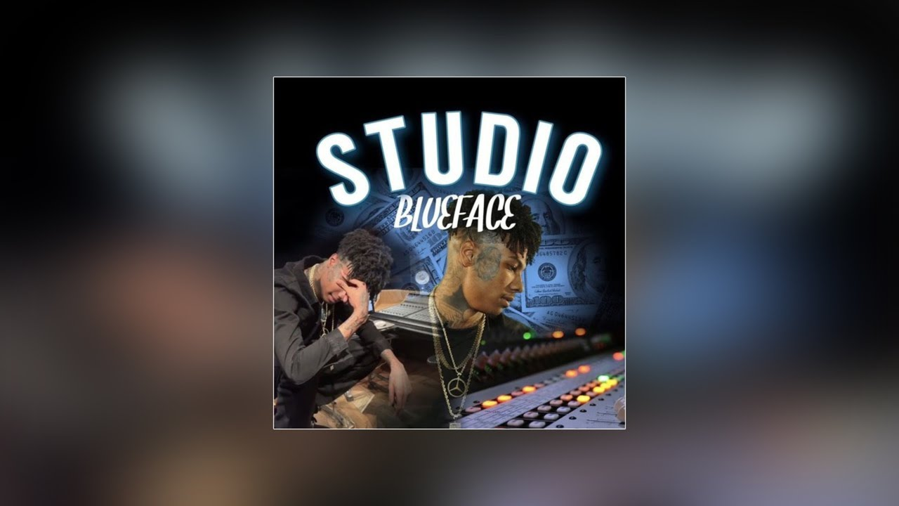 DOWNLOAD NOW] BlueFace - Studio Mp3 - Waploaded Music