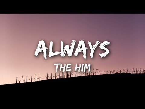 The Him - Always (Lyrics / Lyrics Video)