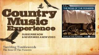 The Sons Of The Pioneers - Tumbling Tumbleweeds - Country Music Experience