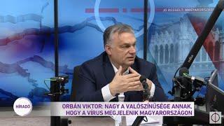 Orbán Viktor: Nagy a valószínűsége annak, hogy a vírus megjelenik Magyarországon