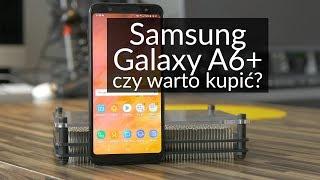 Samsung Galaxy A6+: Czy warto kupić? Test smartfona