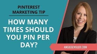 Pinterest Marketing Tip #18 - How Many Pins Should You Pin Per Day?