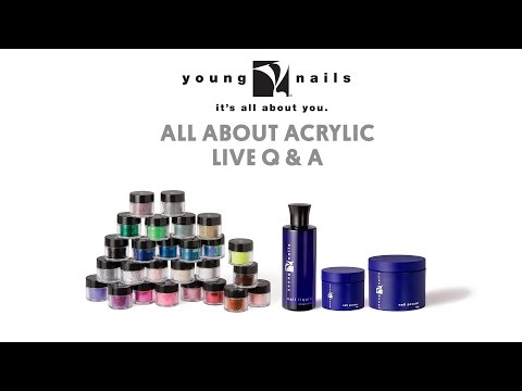 Young Nails - ALL ABOUT ACRYLIC - LIVE Q & A (Recorded Earlier)