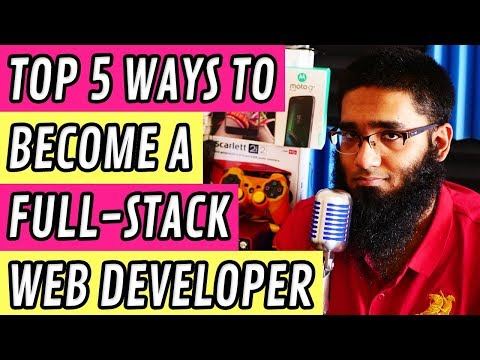 Top 5 Ways to Become a Full Stack Web Developer! [4K]