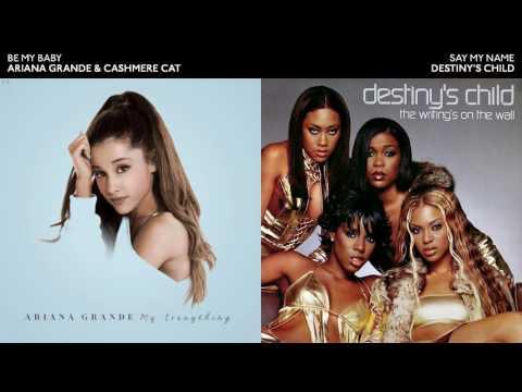 BE MY BABY x SAY MY NAME - Ariana Grande & Destiny's Child Mashup