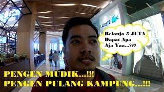 Pengen Mudik ??? Pengen Pulang Kampung Uang Habis ??? Korban Belanja di Ibukota Jakarta... #PART 2