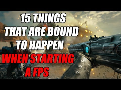 15 Things That Are Bound To Happen When Starting A First Person Shooter