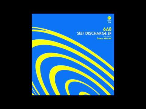 6A8 - Self Discharge (Samuel Wallner Remix)