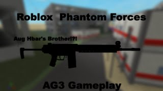 Its Just like the Aug Hbar!  Ag3 Gameplay  Roblox Phantom Forces