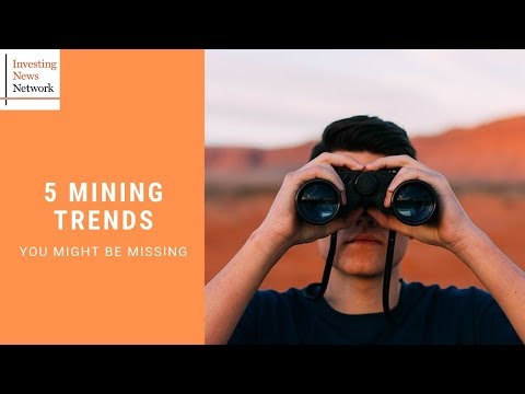 5 Mining Trends You Might Be Missing