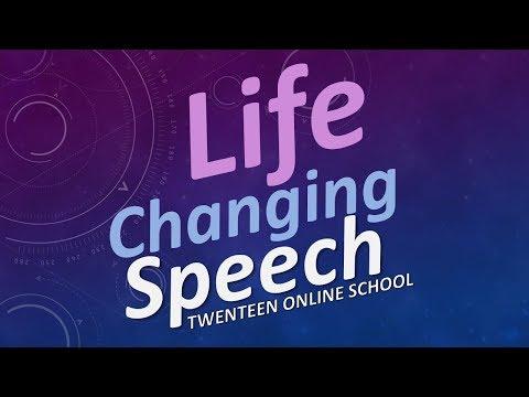 Life Changing Speech Twenteen Online School Youtube