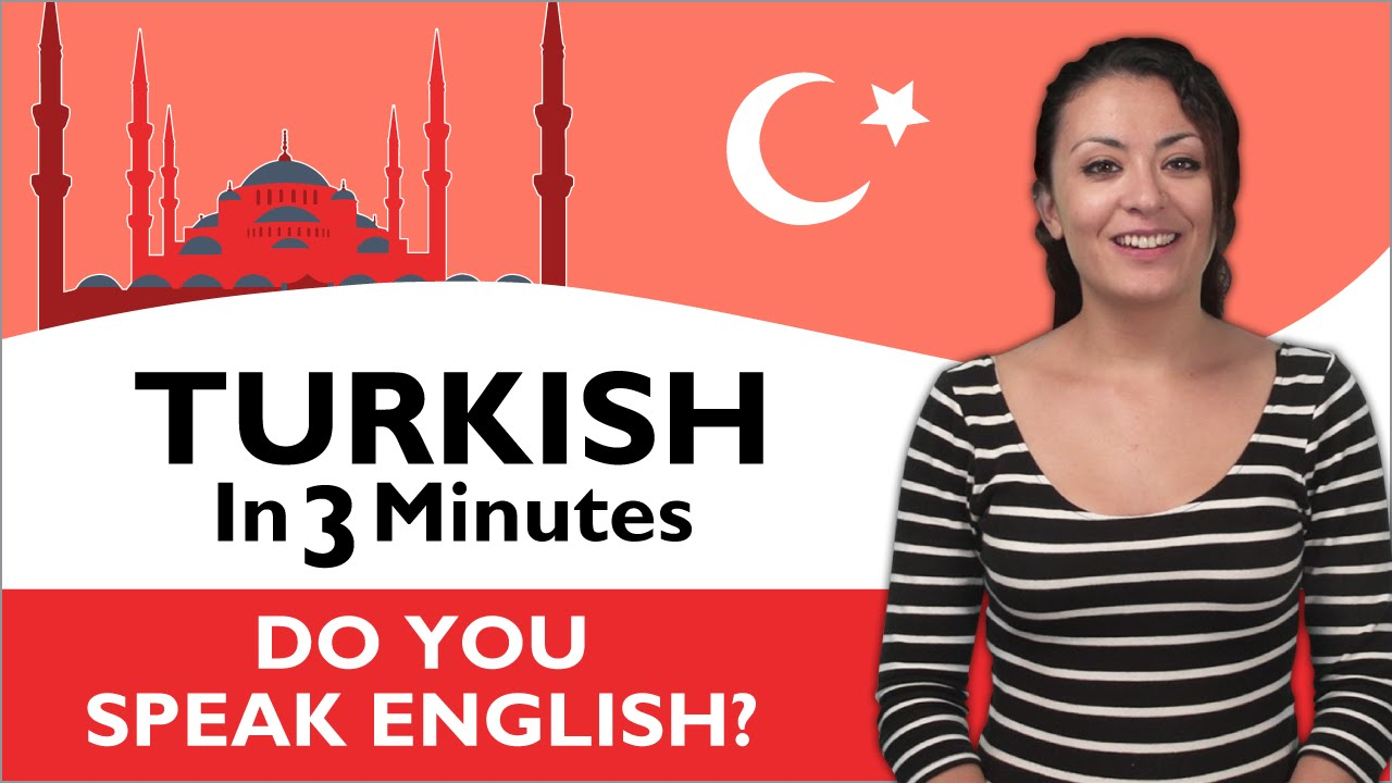 Learn Turkish In Three Minutes Do You Speak English