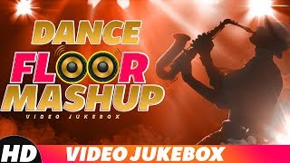 Dance Floor Mashup | Video Jukebox | Latest Punjabi Song 2018 | Speed Records