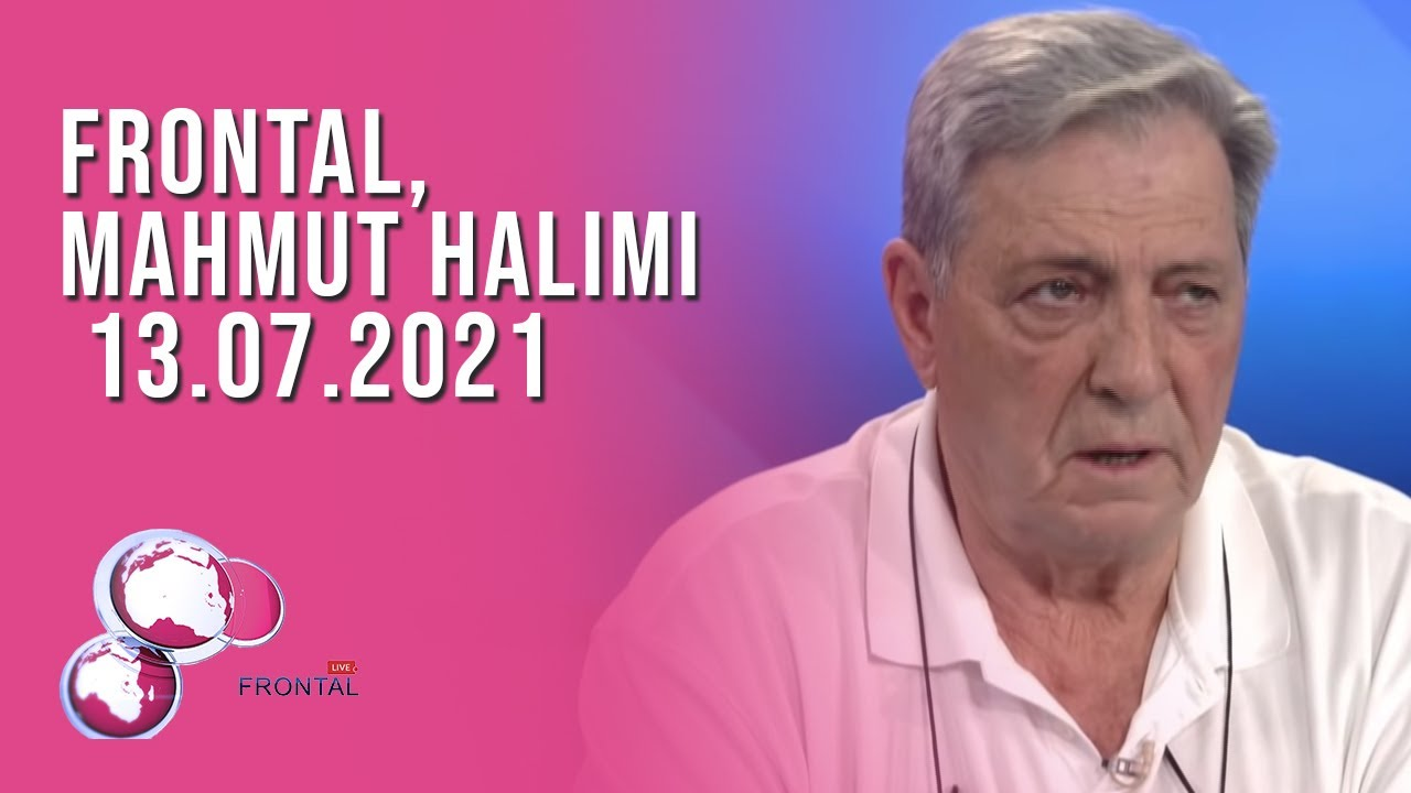 FRONTAL, Mahmut Halimi - 13.07.2021