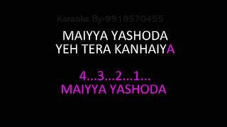 Maiyya Yashoda Karaoke Video Lyrics Hum Saath Saath Hai