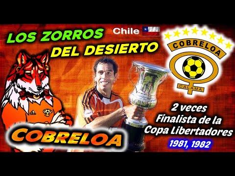 COBRELOA - Los Zorros Del Desierto, 2 Veces Finalista De La Libertadores -  Clubes Del Mundo (Chile)