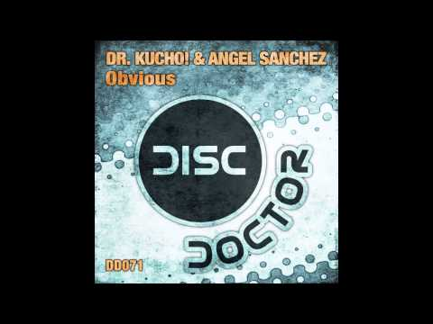 "Dr. Kucho! & Angel Sanchez ""Obvious"""