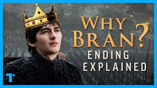 Game of Thrones Ending Explained, Part 2: Why Bran Stark?