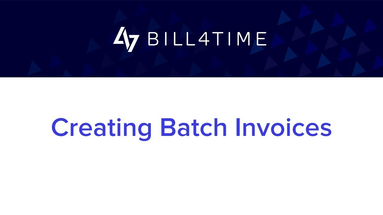 Creating Batch Invoices | Bill4Time - Invoicing