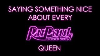 Saying something nice about every RPDR queen