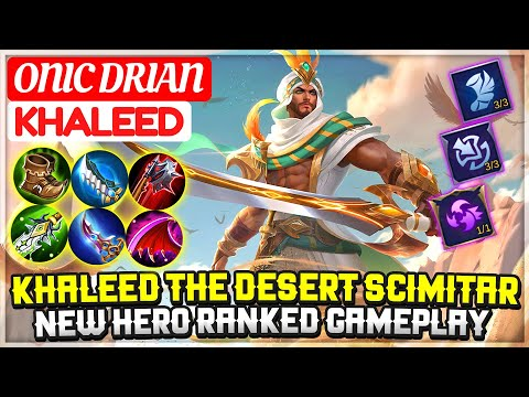Khaleed The Desert Scimitar, New Hero Ranked Gameplay [ ONIC Drian Khaleed ] Mobile Legends