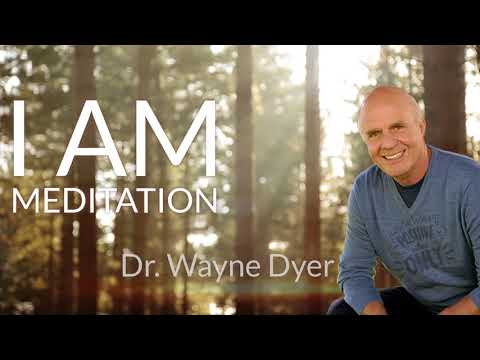"""I AM"" guided meditation by Wayne Dyer"