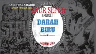"""Sandiwara Radio SAUR SEPUH //episode 1 """" Darah Biru """" Part 5"""