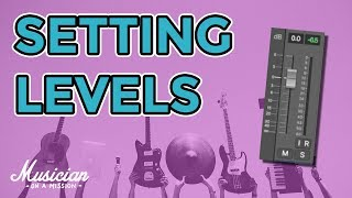 How to ACTUALLY Set Instrument Levels in a Mix | musicianonamission.com - Mix School #17