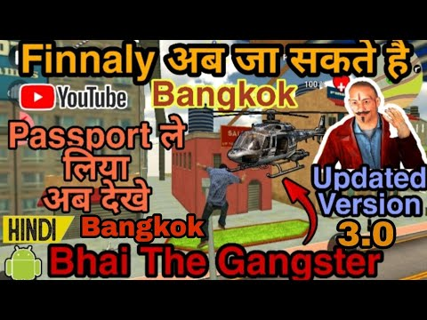Bhai The Gangster || Bangkok Mission Update || How To Go Bangkok || New Update 3.0 || Full Version