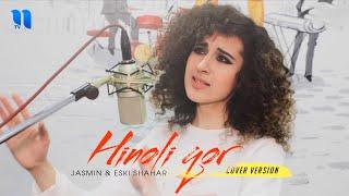 Jasmin \u0026 Eski Shahar - Hinoli qor (Cover version)