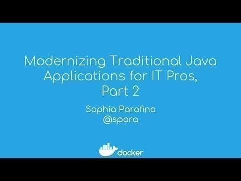 Modernizing Traditional Java Apps for IT Pros Part 2