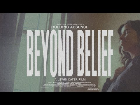 """Holding Absence - """"Beyond Belief"""""""