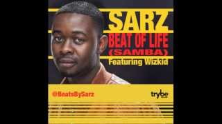Sarz ft Wizkid - (SAMBA) BEAT OF LIFE {FULL SONG}