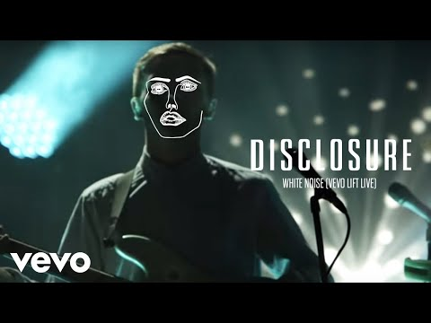 Disclosure - White Noise (Vevo LIFT Live)