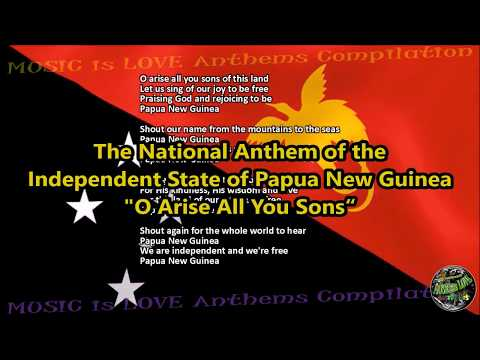 """Papua New Guinea National Anthem """"O Arise All You Sons"""" with music, vocal and lyrics English"""