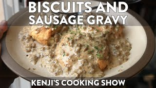 Five-Ingredient Biscuits and Sausage Gravy | Kenji's Cooking Show