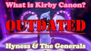What is Kirby Canon? #17 - Hyness & The Generals [Outdated] (See Desc.)